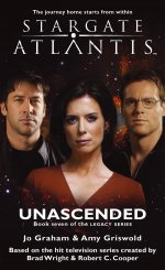 Cover: STARGATE ATLANTIS: Unascended (Book 7 in the Legacy Series)